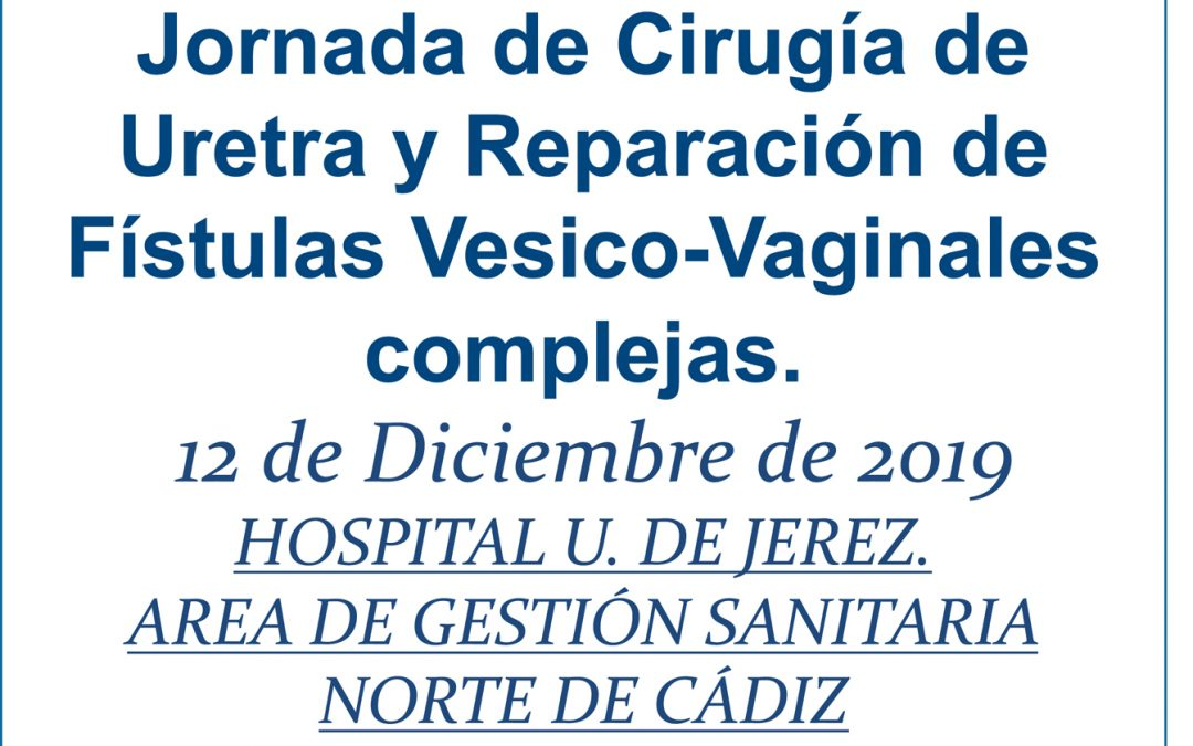 JORNADA DE CIRUGÍA DE URETRA Y REPARACIÓN DE FÍSTULAS VESICO-VAGINALES COMPLEJAS