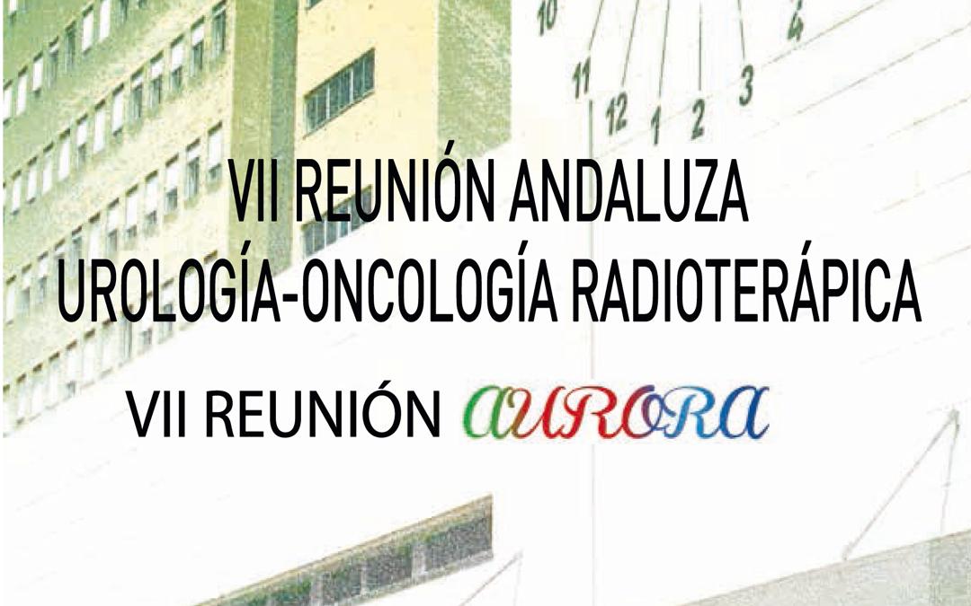VII Reunión Andaluza Urología-Oncología Radioterápica Aurora